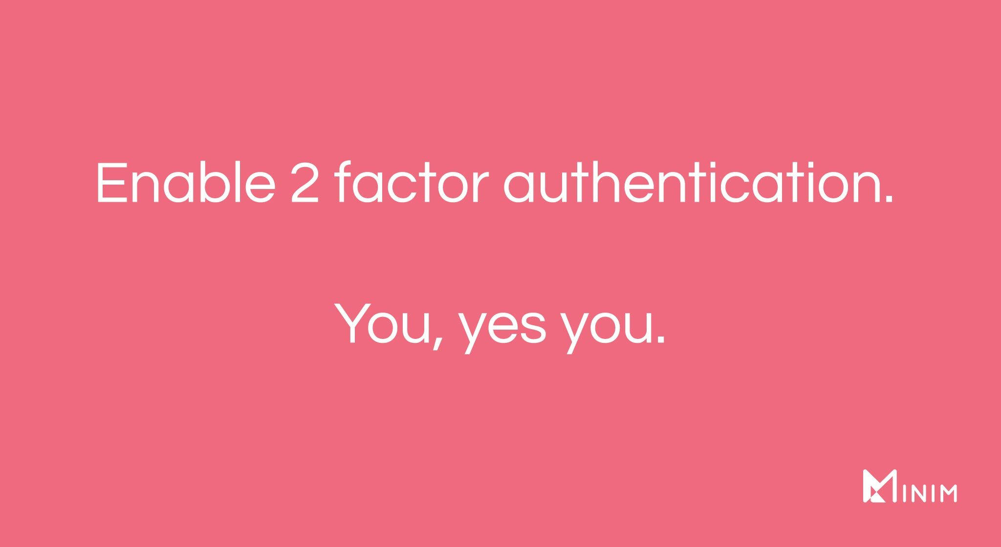 Enable 2 factor authentication