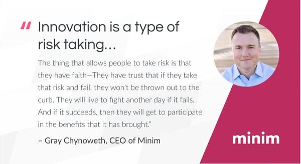 Minim's CEO Gray Chynoweth on trust as a platform for innovation