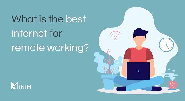 What is the best internet for remote working?