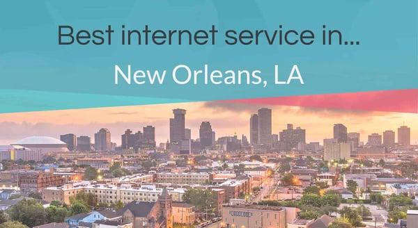 Best internet service in New Orleans, LA