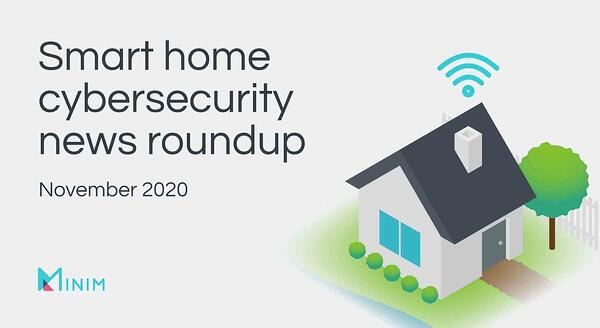 Smart home cybersecurity news roundup November edition