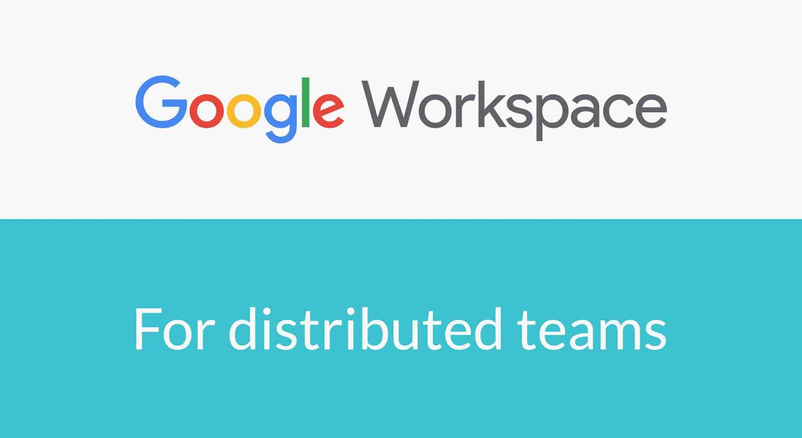 Google Workspace for distributed teams