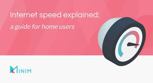 Internet speed explained: a guide for home users