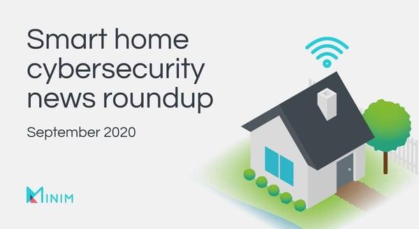 Smart home cybersecurity news roundup