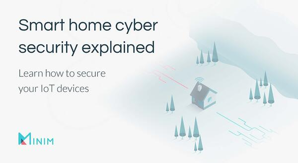 Smart home cybersecurity explained