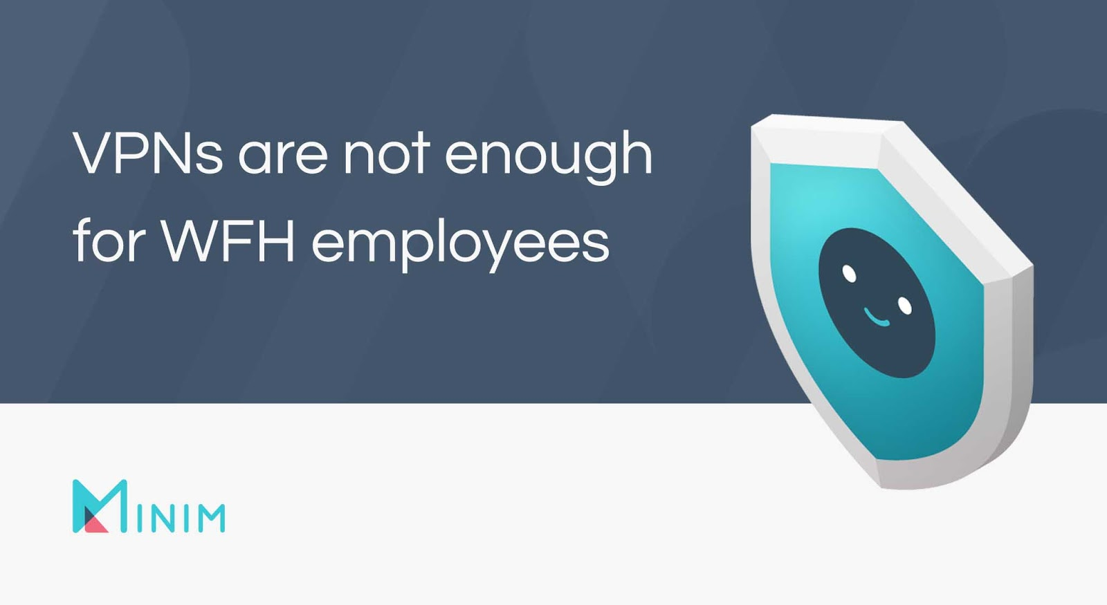 VPNs are not enough for WFH employees