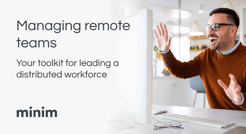 Managing remote teams: your toolkit for an optimized distributed workforce