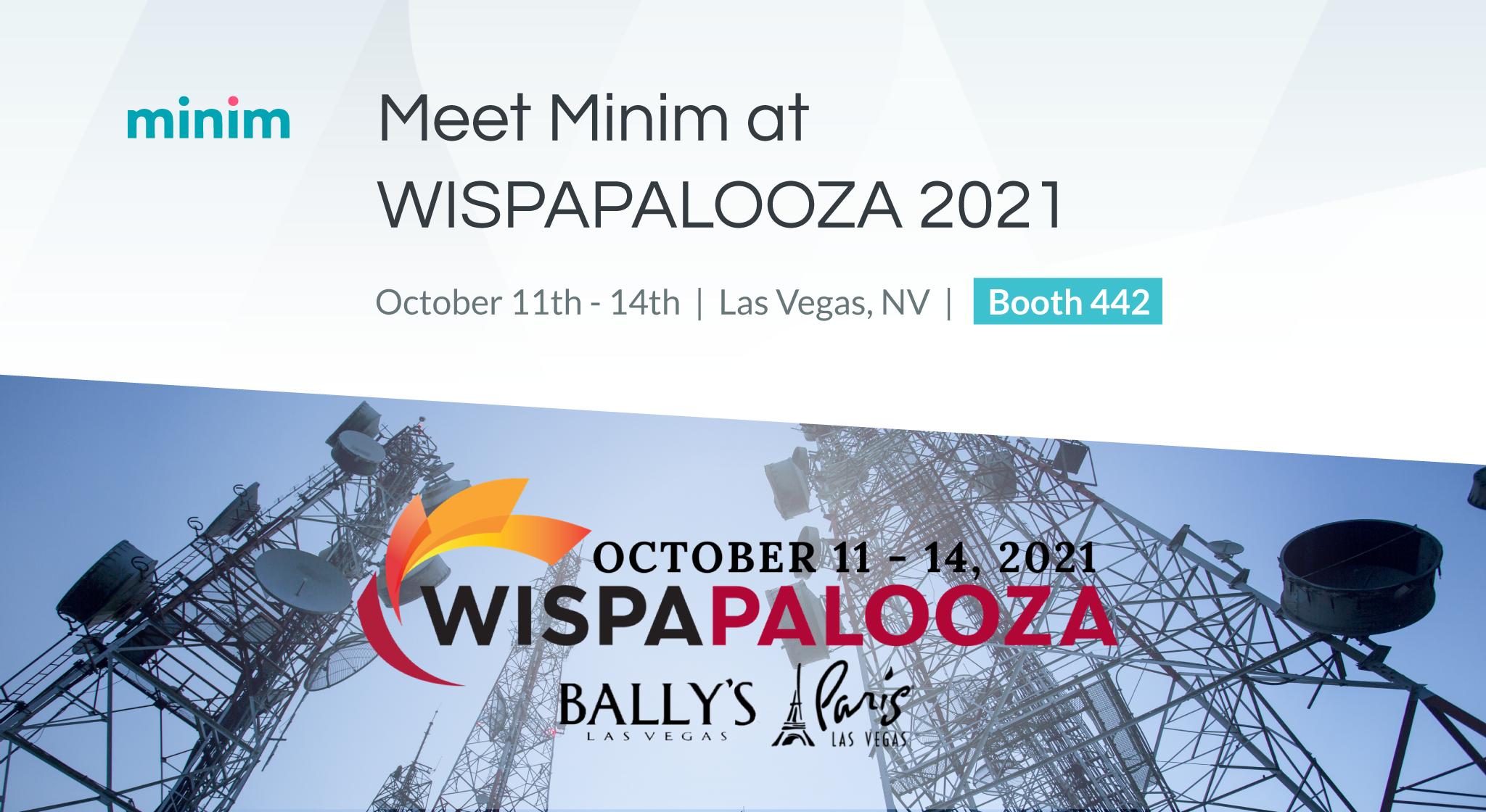 "<img src=""minim-wispapalooza-2021-las-vegas.jpg"" alt=""Minim at WISPAPALOOZA 2021 in Las Vegas"" />"