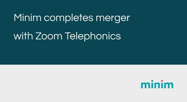 Minim completes merger with Zoom Telephonics