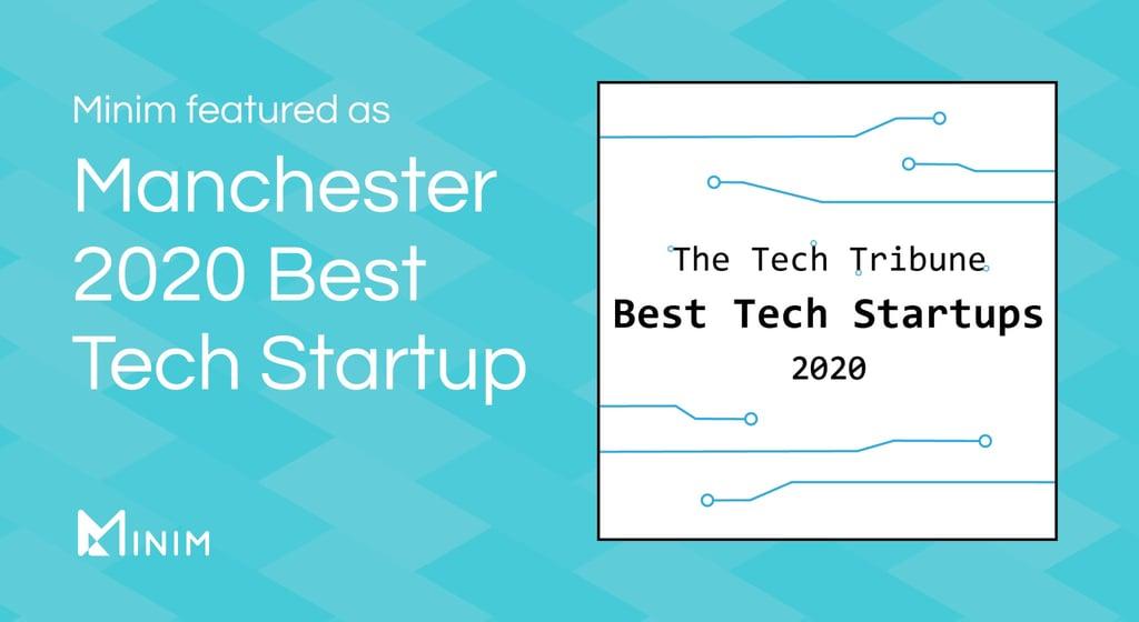 Minim featured as Manchester 2020 Best Tech Startup