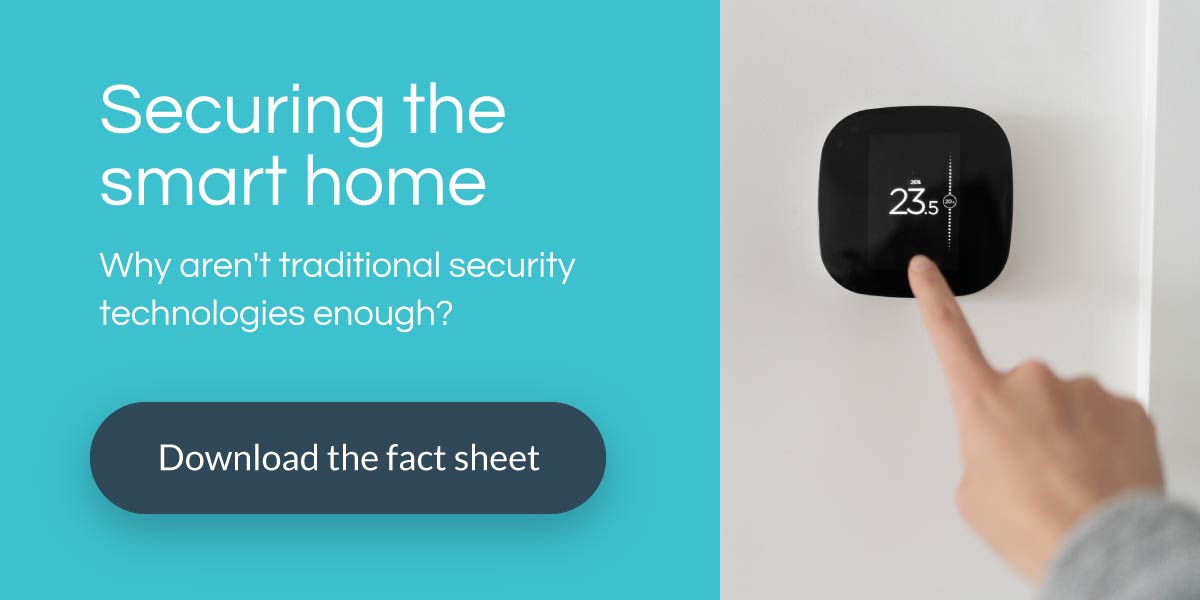 Securing the smart home: Why aren't traditional security technologies enough? (PDF)
