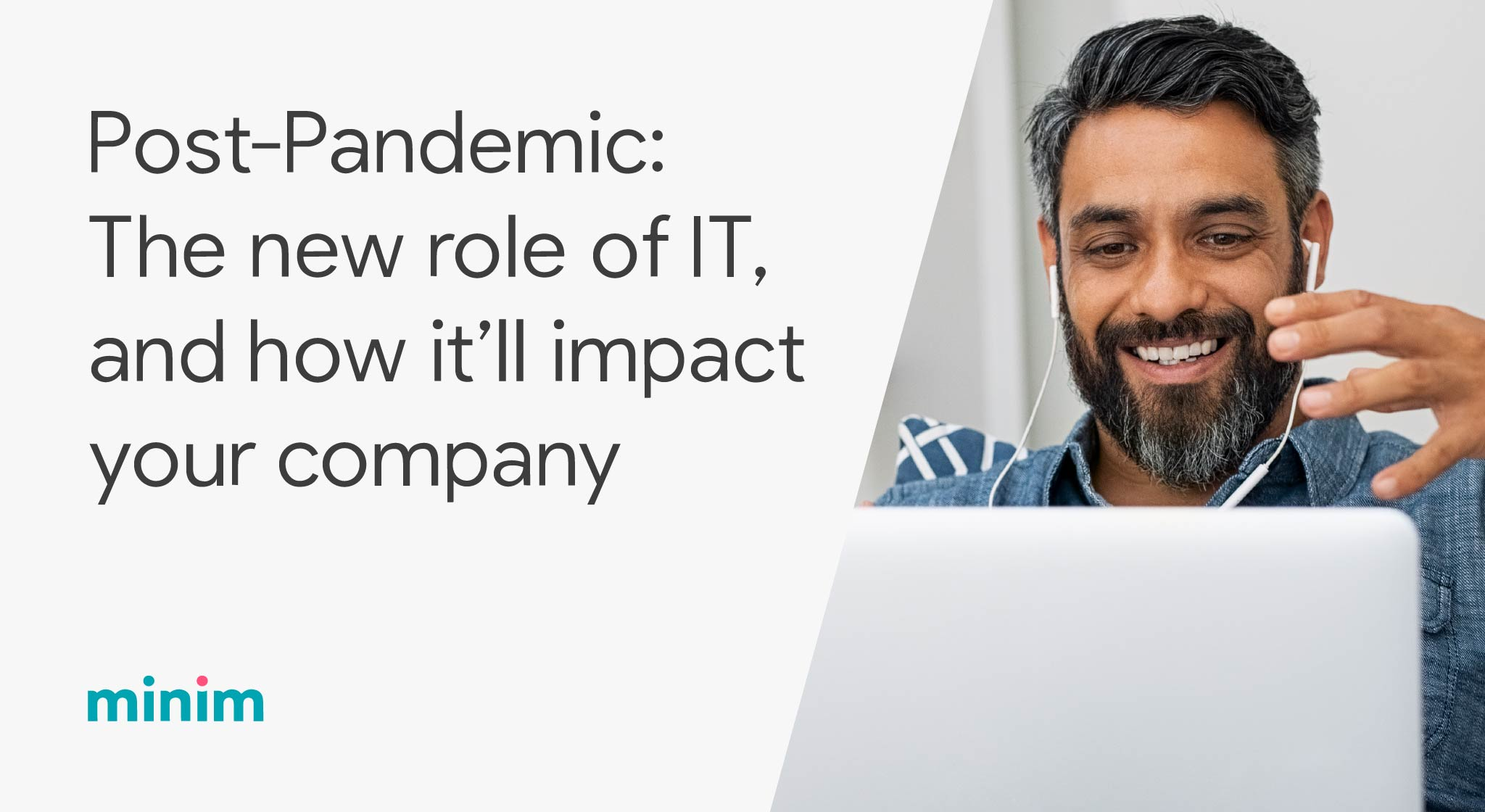 """<img src=""""young-male-professional-working-from-home-on-laptop.jpg"""" alt=""""post-pandemic-new-role-of-IT-and-how-it-will-impact-your-company-white-paper"""">"""