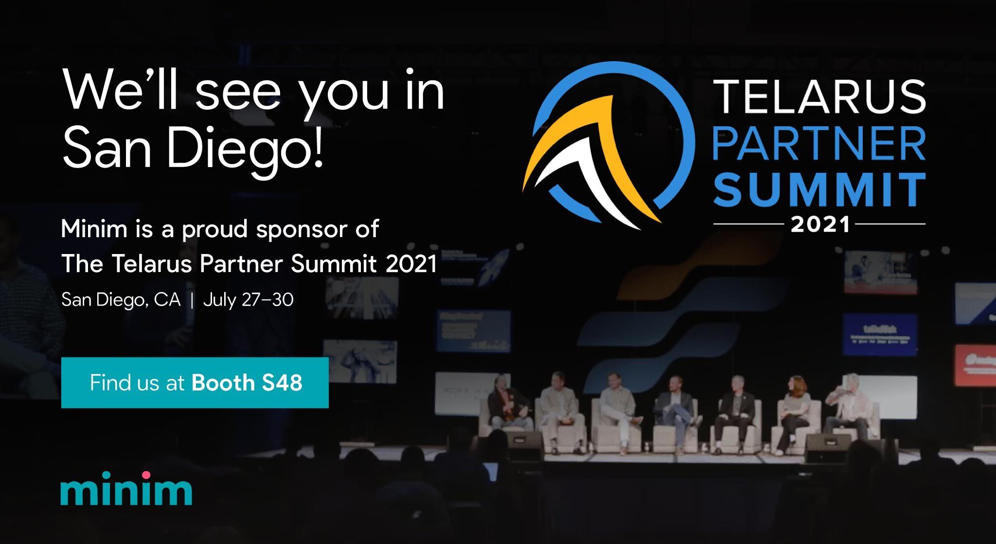 "<img src=""telarus-partner-summit-san-diego-2021-minim-and-telarus-logo.jpeg."" alt=""building-a-secure-hybrid-work-model-minim-presents-remote-technology-solutions-at-2021-telarus-partner-summit-san-diego-booth-S48"""">"