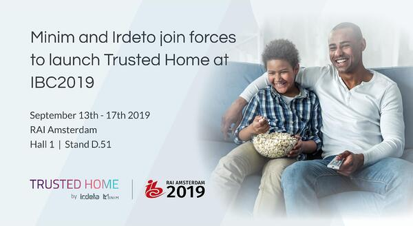 Minim and Irdeto Join Forces to Launch Trusted Home at IBC2019