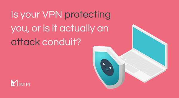 VPN is not enough in the remote work era