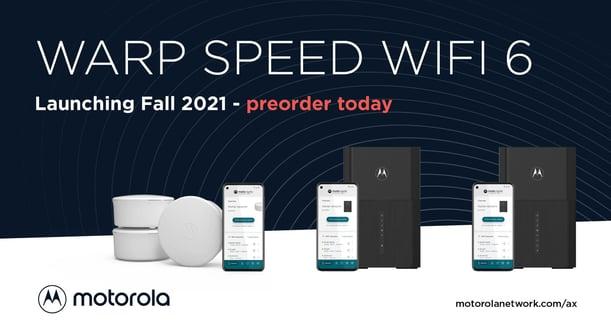 Pre-order Motorola's WiFi 6 devices: MH7600, MG8725, MT8733.